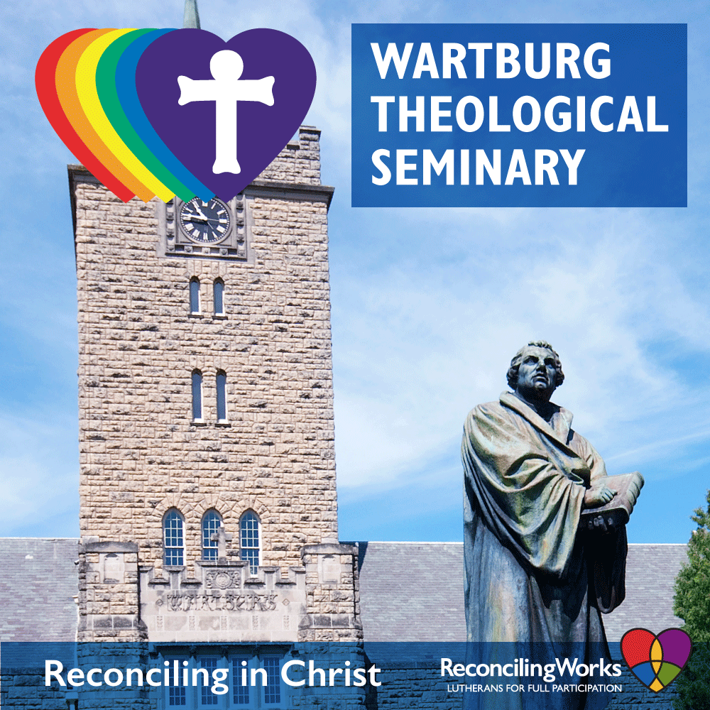 Wartburg Passes LGBTQ Welcome; Becomes 6th ELCA RIC Seminary